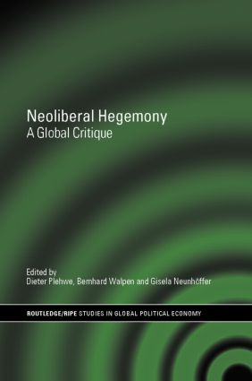 Neoliberal Hegemony: A Global Critique, 1st Edition (Hardback) book cover