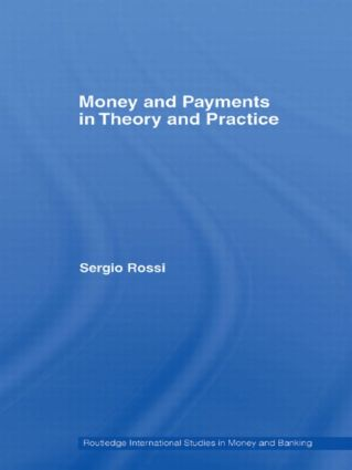 Money and Payments in Theory and Practice (Hardback) book cover