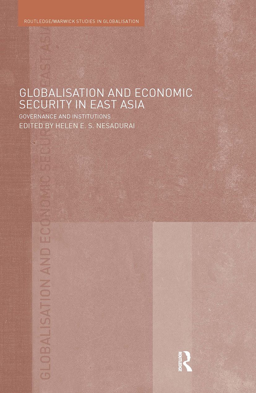 Globalisation and Economic Security in East Asia: Governance and Institutions, 1st Edition (Hardback) book cover