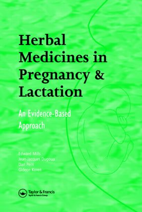 Herbal Medicines in Pregnancy and Lactation: An Evidence-Based Approach, 1st Edition (Hardback) book cover