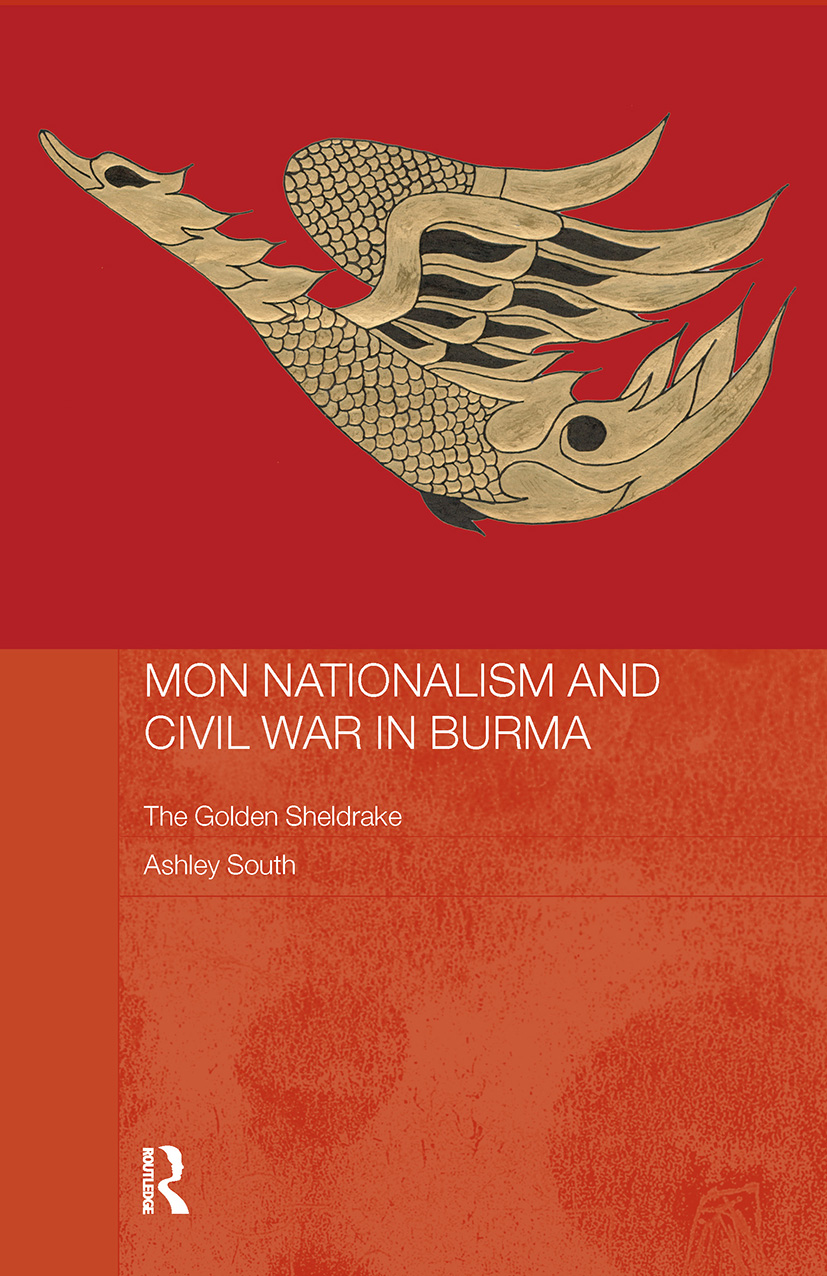 Mon Nationalism and Civil War in Burma: The Golden Sheldrake, 1st Edition (Paperback) book cover
