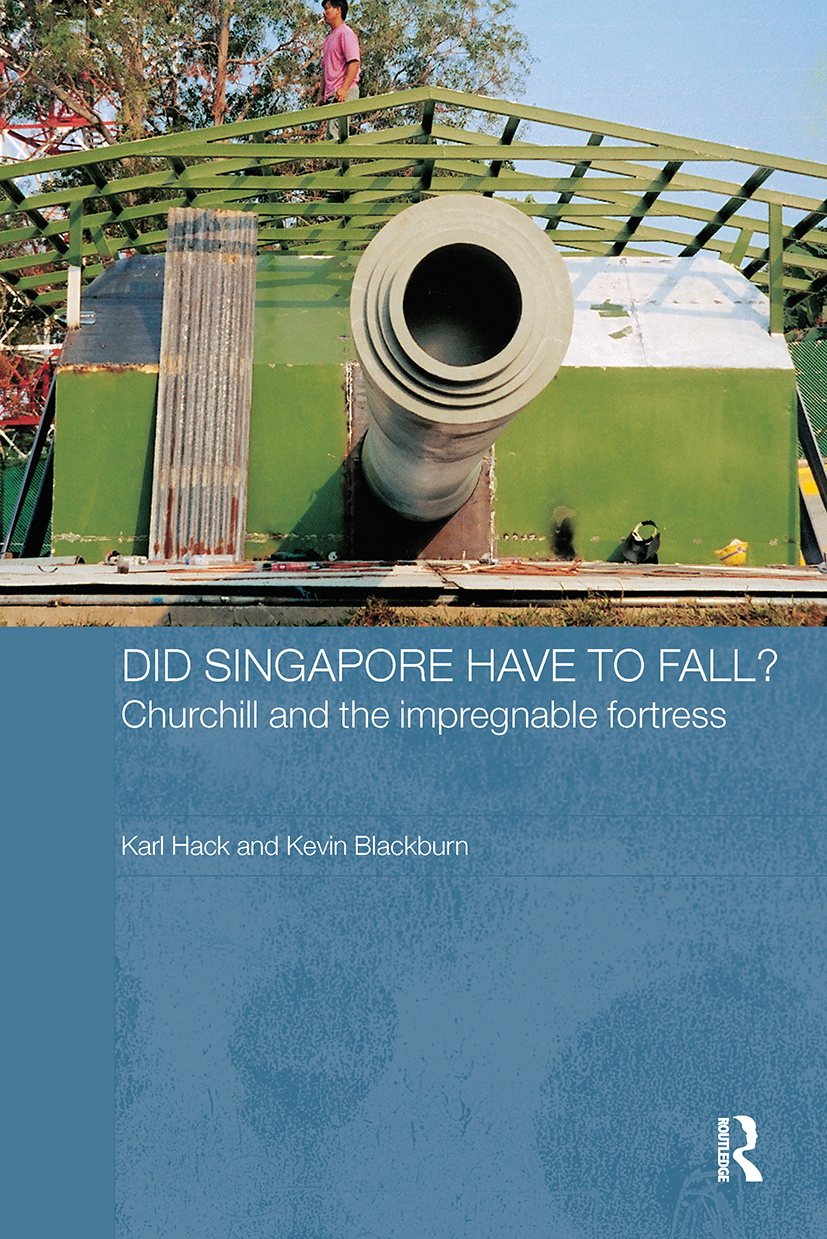 Did Singapore Have to Fall?: Churchill and the Impregnable Fortress, 1st Edition (Paperback) book cover