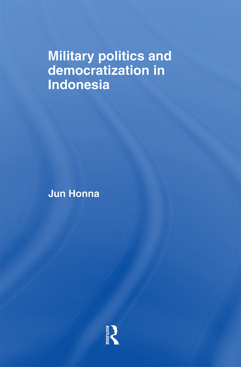 Military Politics and Democratization in Indonesia: 1st Edition (Paperback) book cover