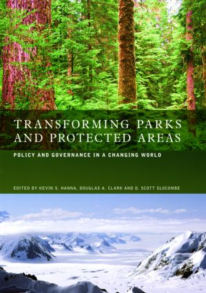 Transforming Parks and Protected Areas: Policy and Governance in a Changing World, 1st Edition (Hardback) book cover