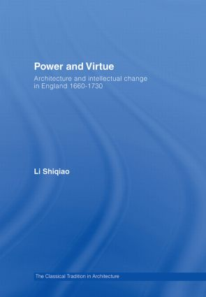 Power and Virtue: Architecture and Intellectual Change in England 1660–1730 book cover