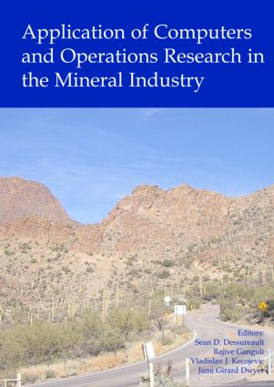 Application of Computers and Operations Research in the Mineral Industry: Proceedings of the 32nd International Symposium on the Application of Computers and Operations Research in the Mineral Industry (APCOM) 2005), Tucson, USA, 30 March - 1 April 2005, 1st Edition (Pack) book cover