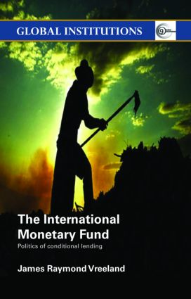 The International Monetary Fund (IMF): Politics of Conditional Lending (Paperback) book cover
