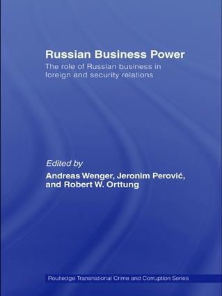 Russian Business Power: The Role of Russian Business in Foreign and Security Relations, 1st Edition (Hardback) book cover