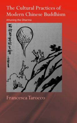 The Cultural Practices of Modern Chinese Buddhism: Attuning the Dharma book cover