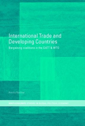 International Trade and Developing Countries: Bargaining Coalitions in GATT and WTO, 1st Edition (Paperback) book cover