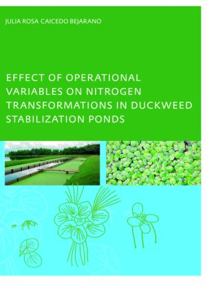 Effect of Operational Variables on Nitrogen Transformations in Duckweed Stabilization Ponds: 1st Edition (Paperback) book cover