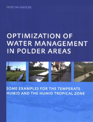 Optimization of Water Management in Polder Areas: Some Examples for the Temperate Humid and the Humid Tropical Zone, 1st Edition (Paperback) book cover