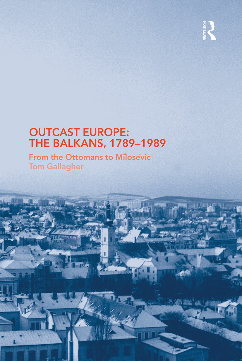 Outcast Europe: The Balkans, 1789-1989: From the Ottomans to Milosevic book cover