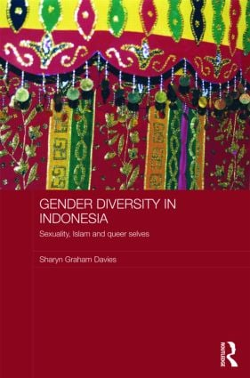 Gender Diversity in Indonesia: Sexuality, Islam and Queer Selves (Hardback) book cover