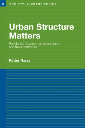 Urban Structure Matters: Residential Location, Car Dependence and Travel Behaviour (Hardback) book cover