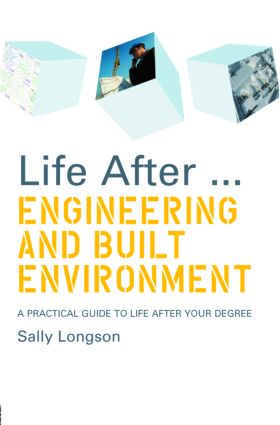 Life After...Engineering and Built Environment: A practical guide to life after your degree book cover