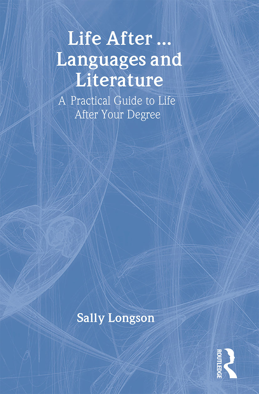 Life After...Languages and Literature: A practical guide to life after your degree book cover