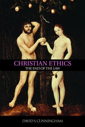 Christian Ethics: The End of the Law, 1st Edition (Paperback) book cover