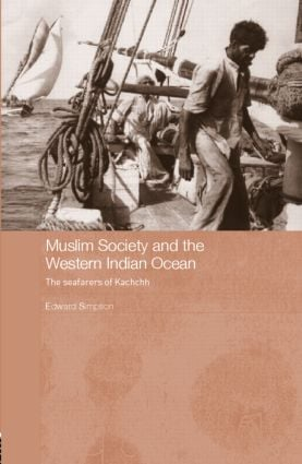 Muslim Society and the Western Indian Ocean: The Seafarers of Kachchh book cover