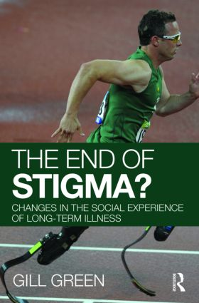 The End of Stigma?: Changes in the Social Experience of Long-Term Illness (Paperback) book cover