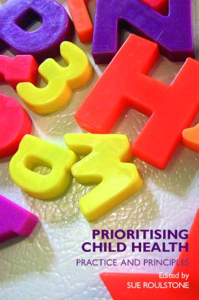 Prioritising Child Health: Practice and Principles (Paperback) book cover