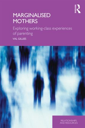 Marginalised Mothers: Exploring Working Class Experiences of Parenting (Paperback) book cover