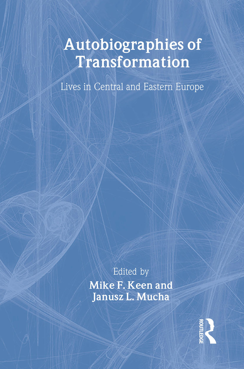 Autobiographies of Transformation: Lives in Central and Eastern Europe (Hardback) book cover