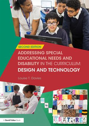 Addressing Special Educational Needs and Disability in the Curriculum: Design and Technology: 2nd Edition (Paperback) book cover
