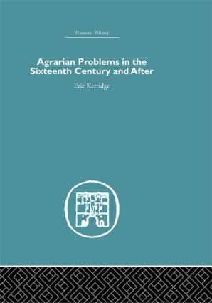 Agrarian Problems in the Sixteenth Century and After (Hardback) book cover