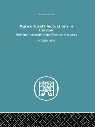 Agricultural Fluctuations in Europe: From the Thirteenth to twentieth centuries (Hardback) book cover