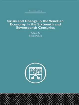 Crisis and Change in the Venetian Economy in the Sixteenth and Seventeenth Centuries: 1st Edition (Hardback) book cover