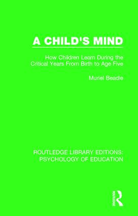 A Child's Mind: How Children Learn During the Critical Years from Birth to Age Five Years book cover