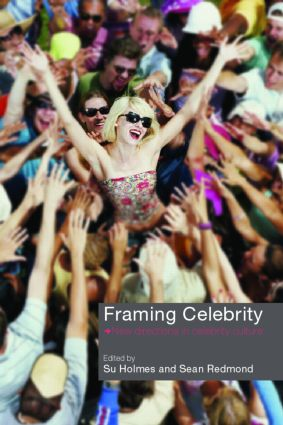 Framing Celebrity: New directions in celebrity culture (Paperback) book cover