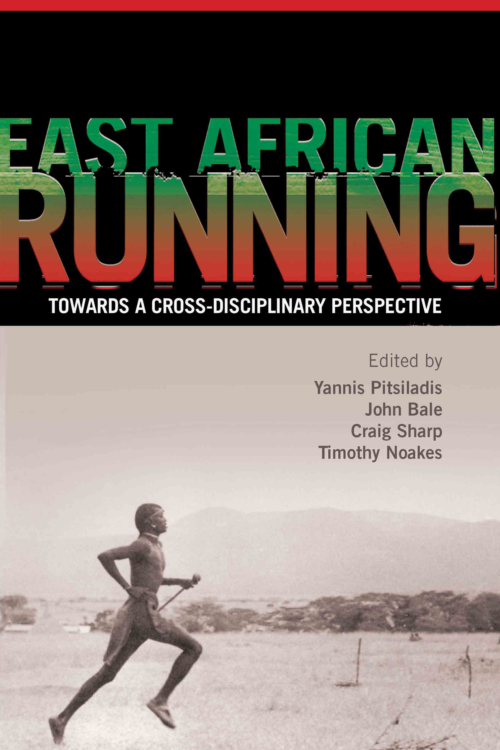 East African Running: Toward a Cross-Disciplinary Perspective book cover