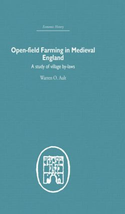Open-Field Farming in Medieval Europe: A Study of Village By-laws (Hardback) book cover