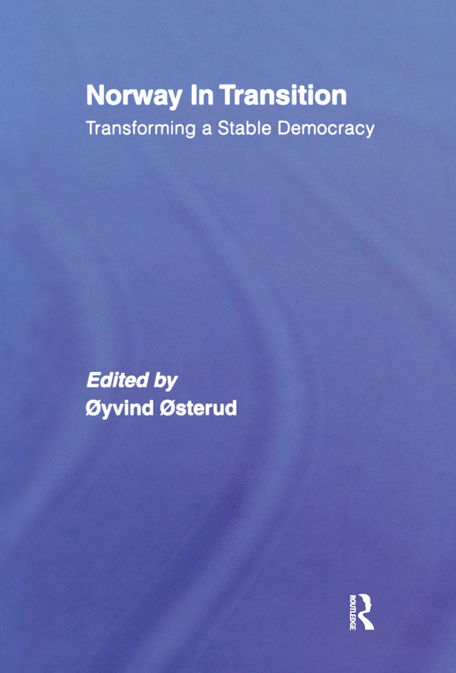 Norway in Transition: Transforming a Stable Democracy book cover