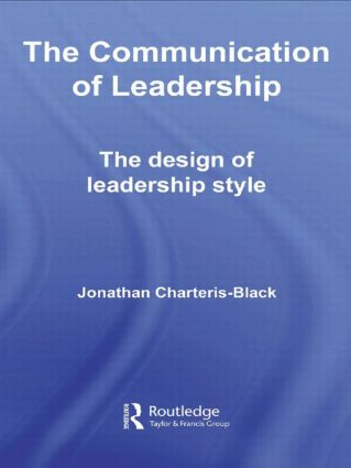 The Communication of Leadership: The Design of Leadership Style (Hardback) book cover