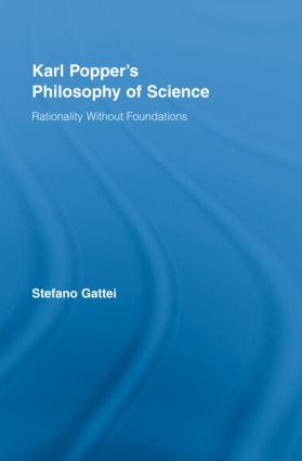Karl Popper's Philosophy of Science: Rationality without Foundations, 1st Edition (Hardback) book cover