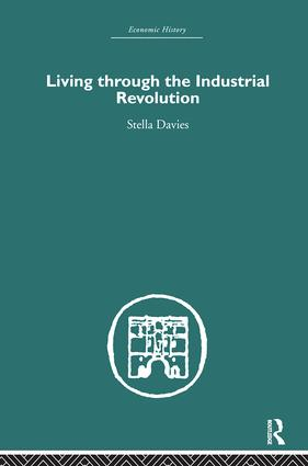 Living Through the Industrial Revolution (Hardback) book cover