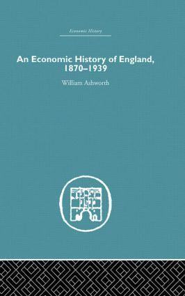 An Economic History of England 1870-1939 (Hardback) book cover
