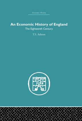 An Economic History of England: the Eighteenth Century (Hardback) book cover