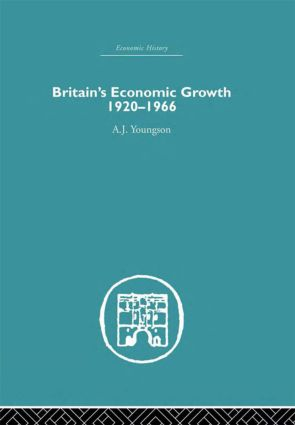 Britain's Economic Growth 1920-1966 (Hardback) book cover