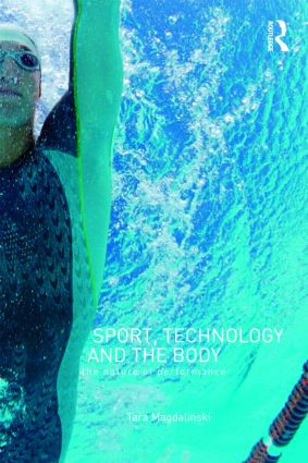 Sport, Technology and the Body: The Nature of Performance (Paperback) book cover