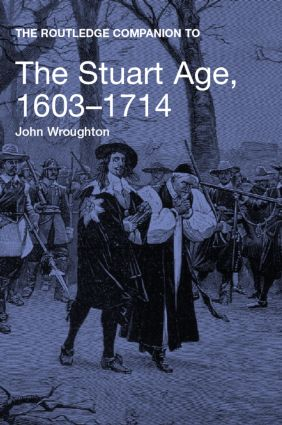 The Routledge Companion to the Stuart Age, 1603-1714