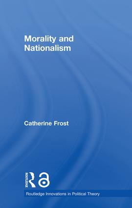 Morality and Nationalism: 1st Edition (Hardback) book cover