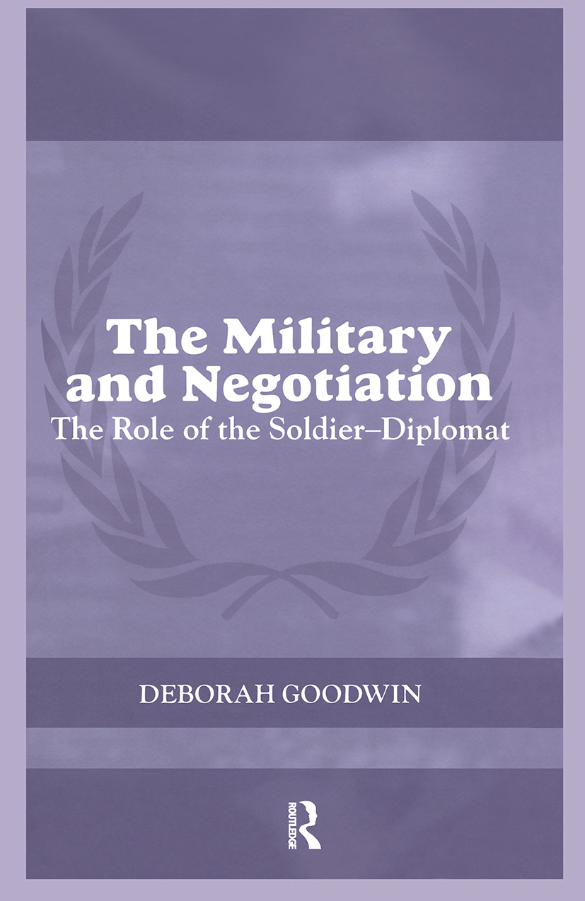 The Military and Negotiation: The Role of the Soldier-Diplomat (Paperback) book cover