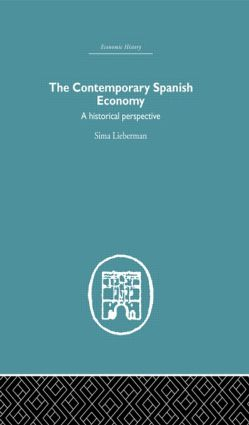 The Contemporary Spanish Economy: A Historical Perspective, 1st Edition (Hardback) book cover