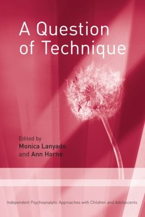 A Question of Technique: Independent Psychoanalytic Approaches with Children and Adolescents (Paperback) book cover