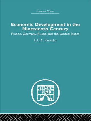 Economic Development in the Nineteenth Century: France, Germany, Russia and the United States (Hardback) book cover