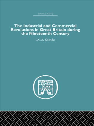 The Industrial & Commercial Revolutions in Great Britain During the Nineteenth Century (Hardback) book cover